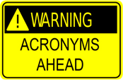 Warning Acronyms Ahead